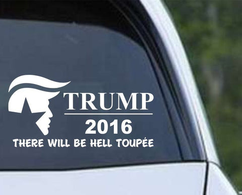 Donald Trump 2016 Hell Toupee Die Cut Vinyl Decal Sticker - Decals City