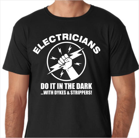 Electricians Do it in the Dark Custom Made T-Shirt