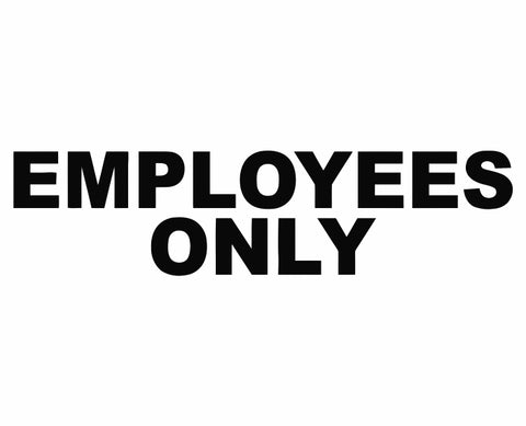 Employees Only Private Office Business Do Not Enter Die Cut Vinyl Decal Sticker