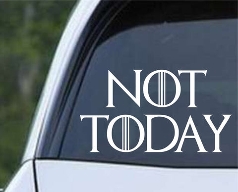 Game Of Thrones GOT- Arya Not Today Die Cut Vinyl Decal Sticker