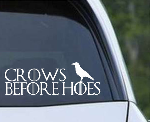 Game Of Thrones GOT- Crows Before Hoes Die Cut Vinyl Decal Sticker - Decals City