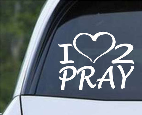 I Love to Pray Heart Die Cut Vinyl Decal Sticker