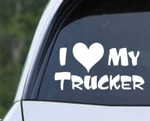 I Love My Trucker Die Cut Vinyl Decal Sticker - Decals City