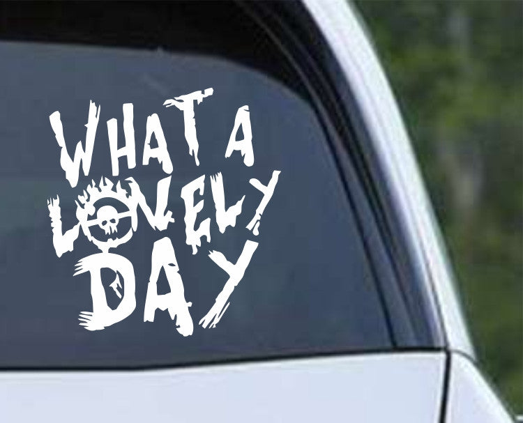 Mad Max Fury Road What a Lovely Day Vinyl Die Cut Decal Sticker - Decals City