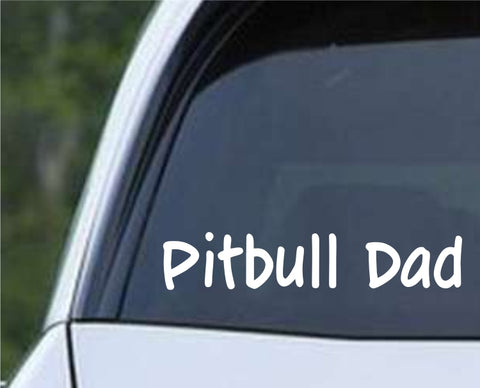 Pit Bull Dad Dog v2 Die Cut Vinyl Decal Sticker - Decals City
