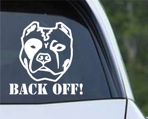 Pit Bull Dog - Back Off Die Cut Vinyl Decal Sticker - Decals City