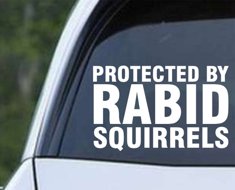 Squirrel - Protected by Rabid Squirrels Die Cut Vinyl Decal Sticker - Decals City