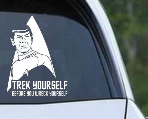 Star Trek - Trek Yourself Before You Wreck Yourself Die Cut Vinyl Decal Sticker - Decals City