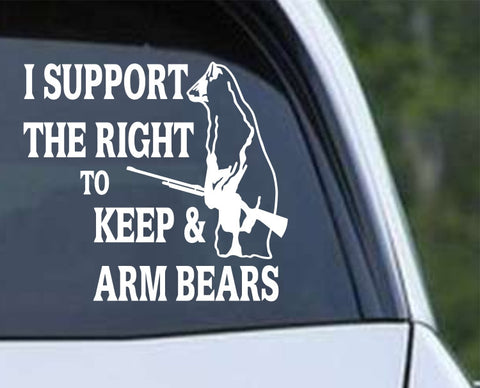 I Support the Right to Keep and Arm Bears Die Cut Vinyl Decal Sticker - Decals City