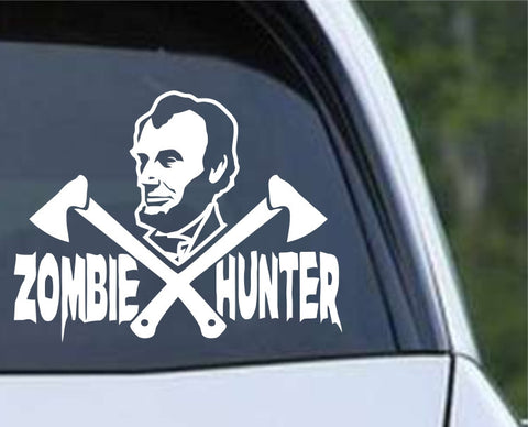 Abraham Lincoln Zombie Hunter Die Cut Vinyl Decal Sticker - Decals City