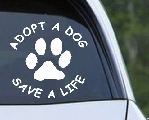 Adopt A Dog Save A Life Die Cut Vinyl Decal Sticker - Decals City
