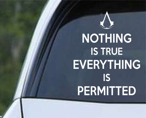 Assassin's Creed Nothing is True Everything is Permitted Die Cut Vinyl Decal Sticker - Decals City