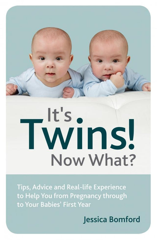 It's Twins Now What? By Jessica Bomford