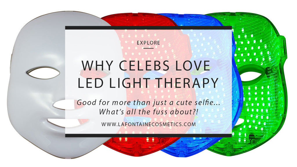 Why Celebs love LED Light Therapy
