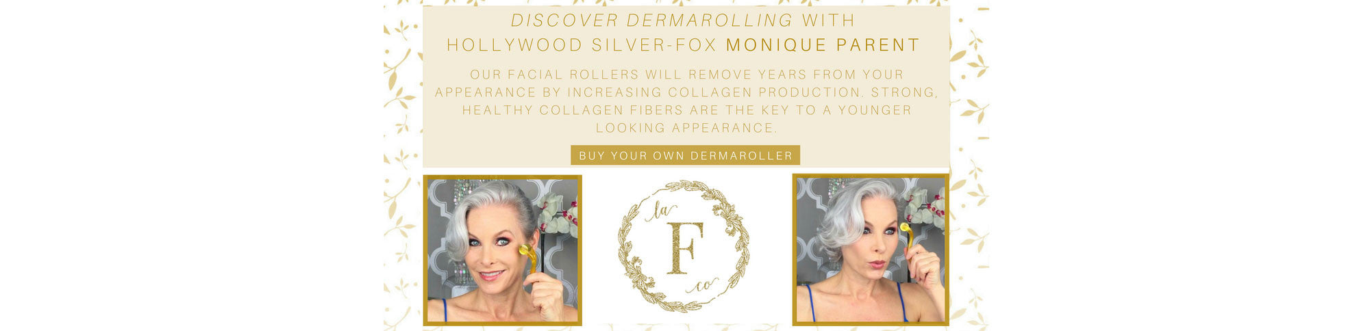 Discover dermarolling with Hollywood Silver-Fox Monique Parent