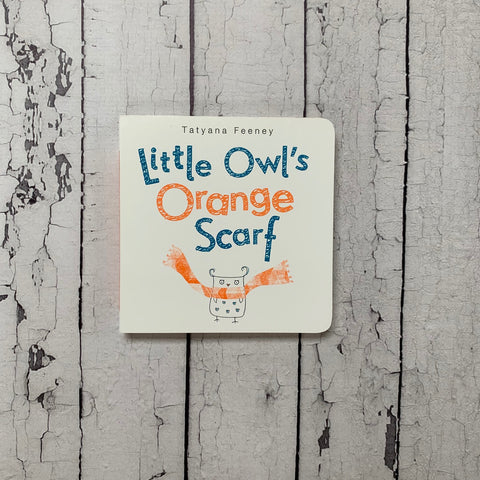 Little Owl's Orange Scarf Board Book