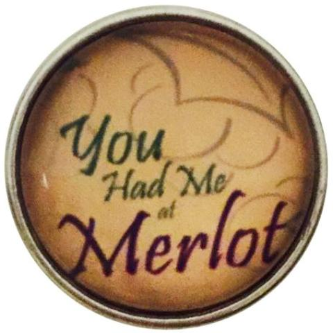 You Had Me At Merlot Snap