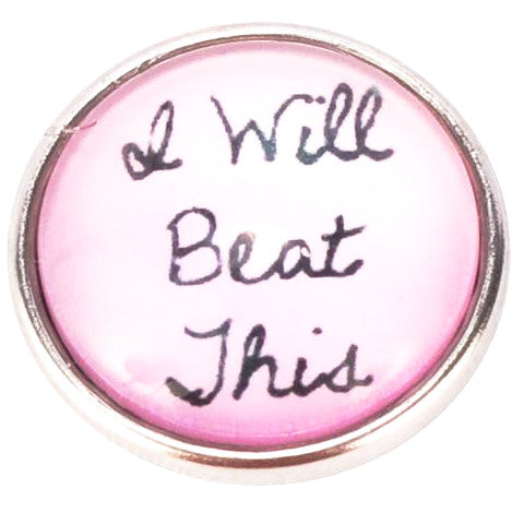 Breast Cancer- I Will Beat This Snap - Gracie Roze Yourself Expression Snap Jewelry
