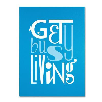 24 in. x 18 in. Get Busy Living II Canvas Art