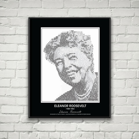 Original Eleanor Roosevelt Poster in her own words. Image made of Eleanor's quotes!