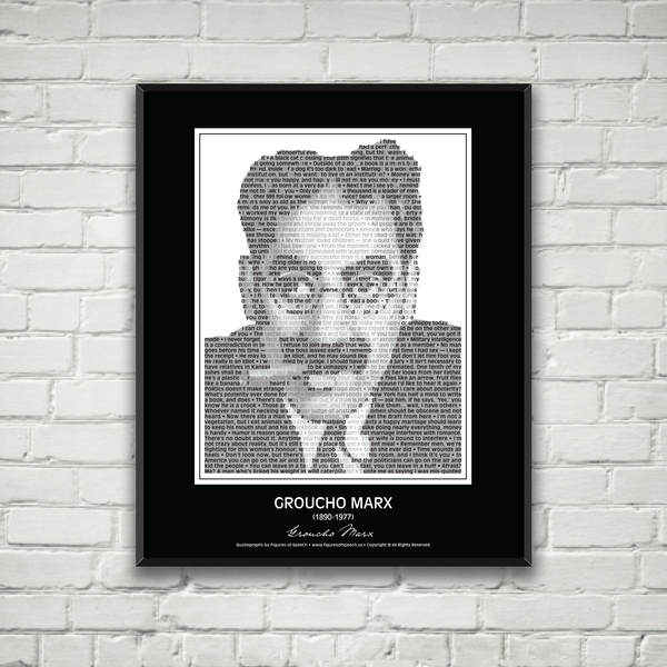Original Groucho Marx Poster in his own words. Image made of Groucho's quotes!
