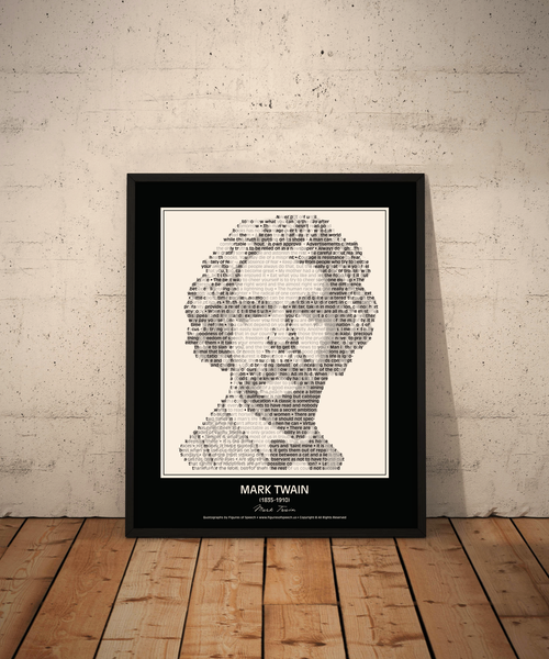 Original Mark Twain Poster in his own words. Image made of Mark Twain's quotes!