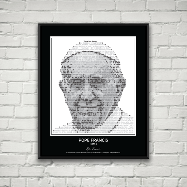 Original Pope Francis Poster in his own words. Image made of Pope Francis quotes