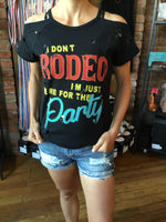 """I Don't Rodeo, I'm Just Here For The Party"" Graphic Tee in Black - tempting-teal-boutique"