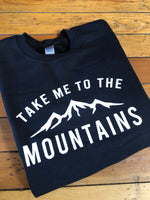 Take me to the mountains graphic sweatshirt