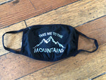 Take Me To The Mountains Mask