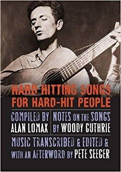 Hard Hitting Songs For Hard-Hit People, Songbook by Alan Lomax, Woody Guthrie and Pete Seeger - Jakes Main Street Music