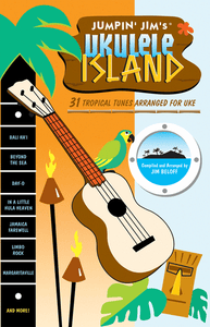 Jumpin' Jim's Ukulele Island: 31 Tropical Tunes Arranged for Uke - Jakes Main Street Music
