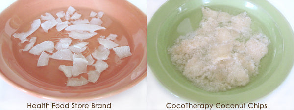 CocoTherapy Coconut Chips (right) break down quickly