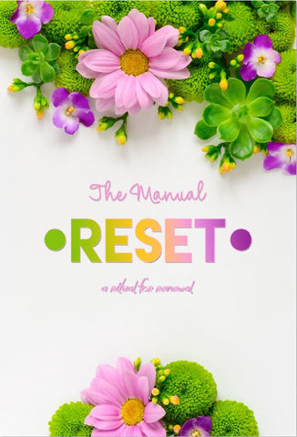 The Manual Re•Set: A Ritual for Renewal