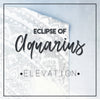 Elevation - Eclipse of Aquarius