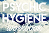 Psychic Hygiene Workbook - 2016 Edition