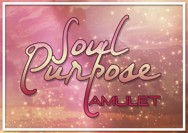 SOUL PURPOSE - Soothing Amulet