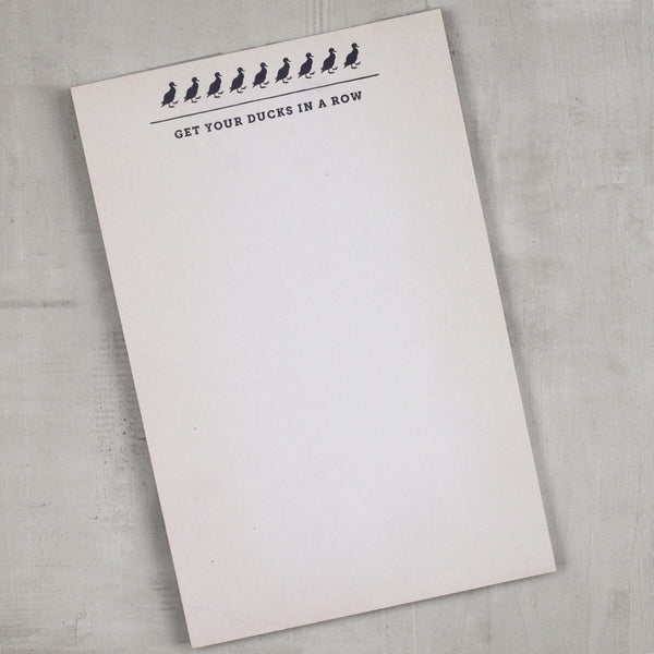 GET YOUR DUCKS IN A ROW NOTEPAD