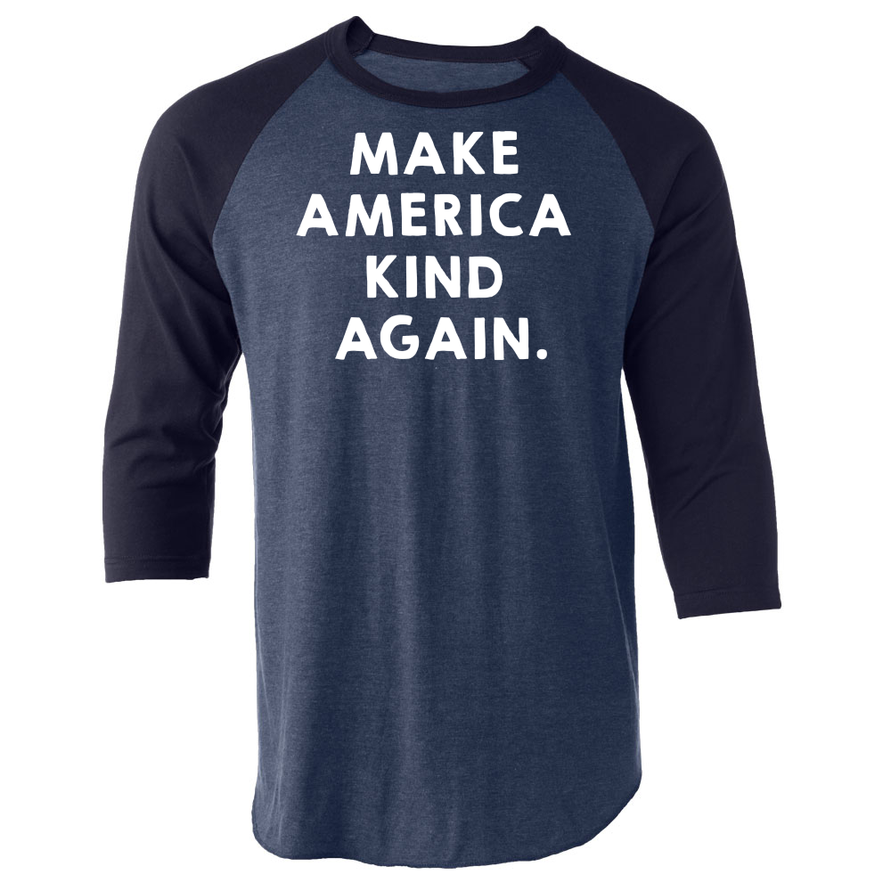 Make America Kind Again™ 3/4 sleeve raglan shirt
