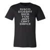Disco Doesn't Suck You Just Can't Dance™ T-Shirt