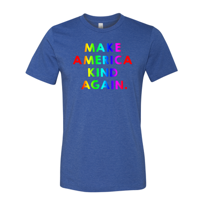 Make America Kind Again™ (Rainbow) T-Shirt