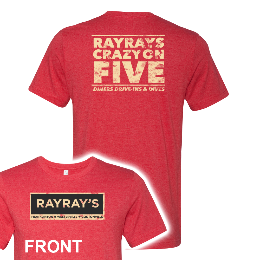 RAY RAY'S Crazy on 5 Diners Drive-Ins & Dives Unisex T-Shirt