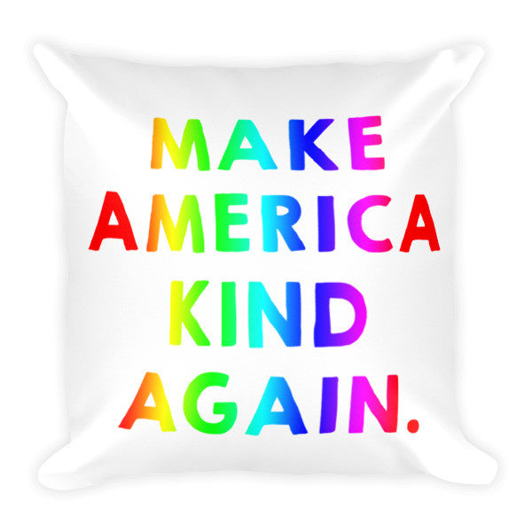 Make America Kind Again™ (Rainbow) Pillow