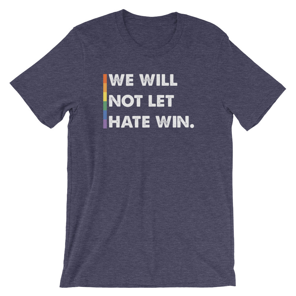 We Will Not Let Hate Win T-Shirt
