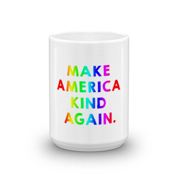 Make America Kind Again™ (Rainbow) Mugs