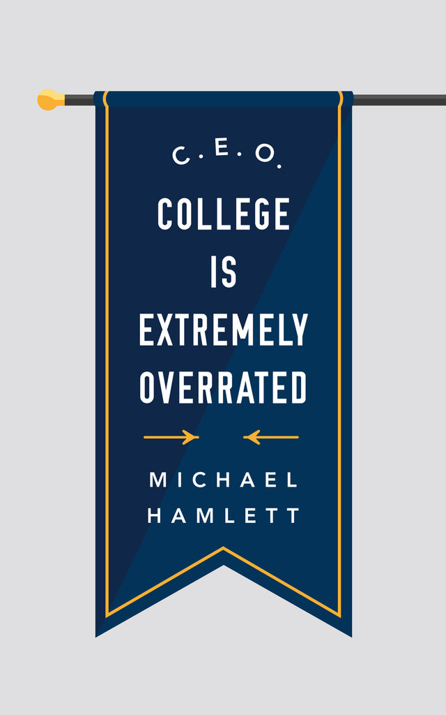 C.E.O.: College is Extremely Overrated - Ebook PDF