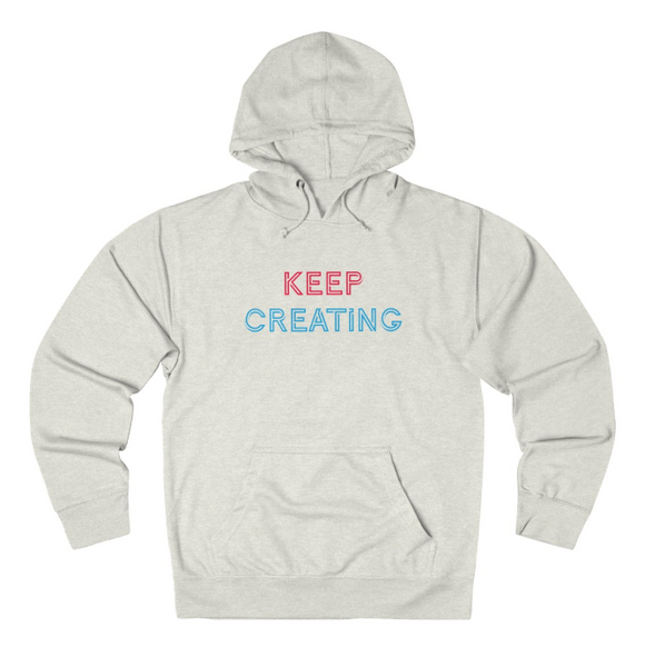 Keep Creating Hoodie - The Bronx Brand