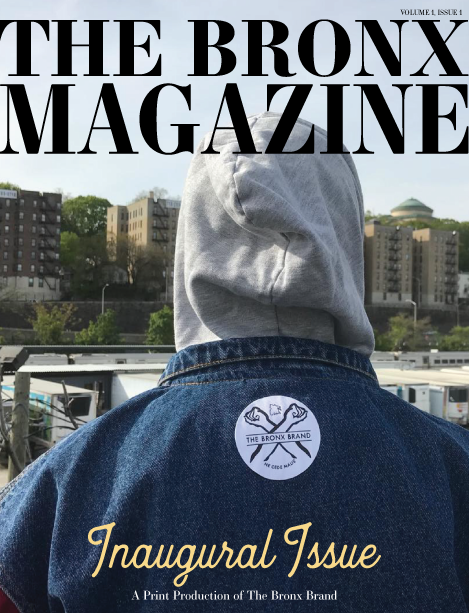 The Bronx Magazine Inaugural Issue - The Bronx Brand