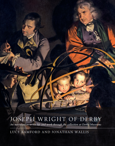 Joseph Wright of Derby by Lucy Bamford and Jonathan Wallis