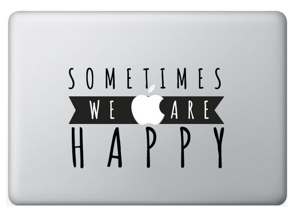 "Vinilo decorativo ""Sometimes we are happy"" para Macbook"